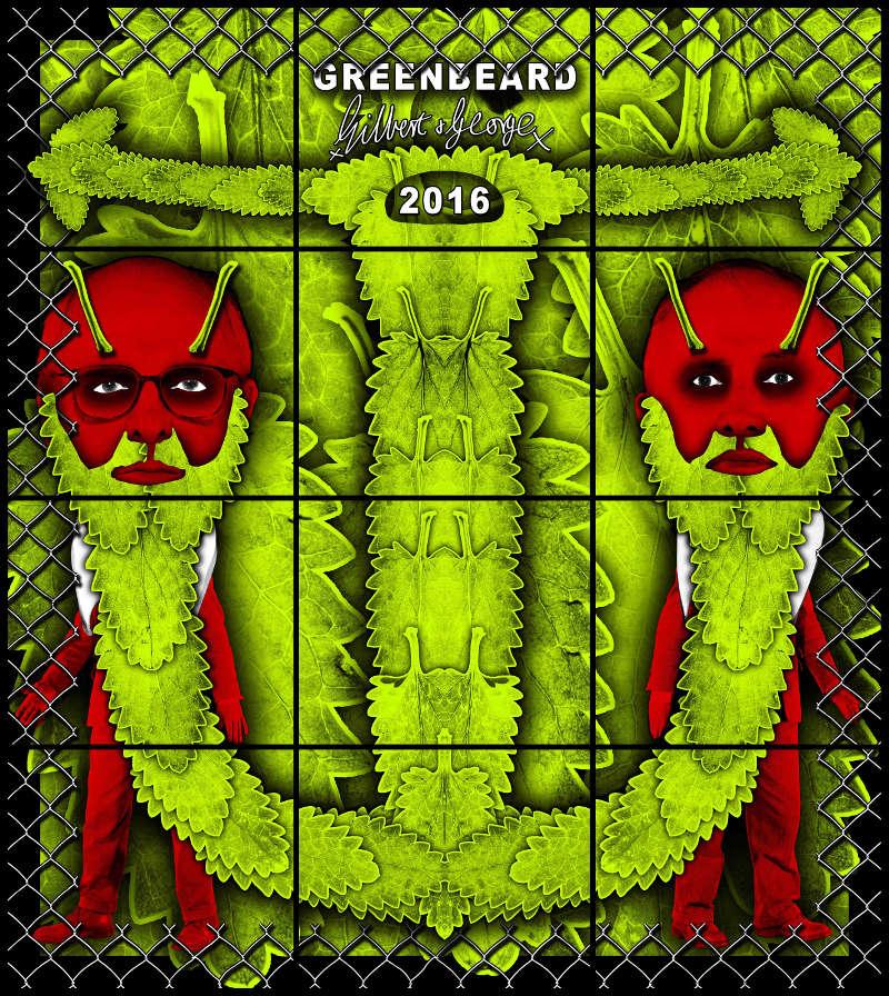 Gilbert & George, GREENBEARD, 2016. Mixed media, 254 x 226 cm © Gilbert & George. Courtesy Galerie Thaddaeus Ropac, London · Paris · Salzburg