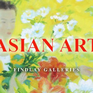 Asian Art @Findlay Galleries Palm Beach, Palm Beach  - GalleriesNow.net