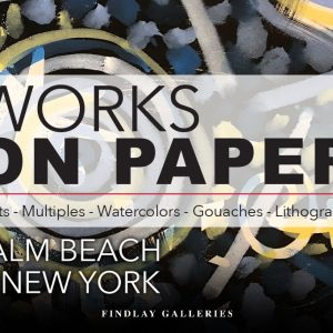 Works on Paper @Findlay Galleries Palm Beach, Palm Beach  - GalleriesNow.net