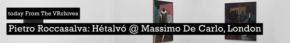From-the-VRchives-Pietro-Roccasalva-Hetalvo-Massimo-De-Carlo-London-banner-homepage-Apr2020