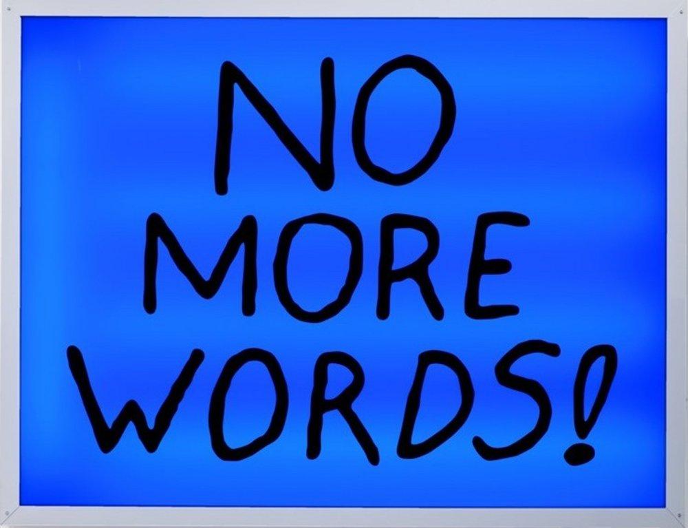 No More Words!